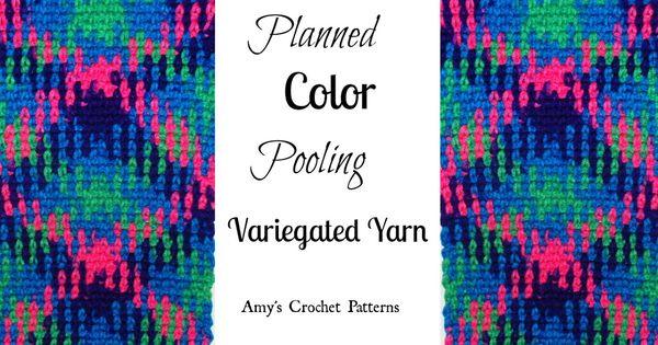 Crochet Yarn Pooling : How To Crochet Planned Color Pooling with Video Planned Pooling Video ...