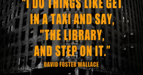 David Foster Wallace Library quote