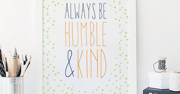 Always Be Humble And Kind Hand Lettered By Snowandcompany
