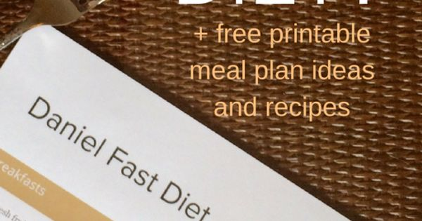 What is the Daniel Fast Diet? + Meal Plan Printable ...
