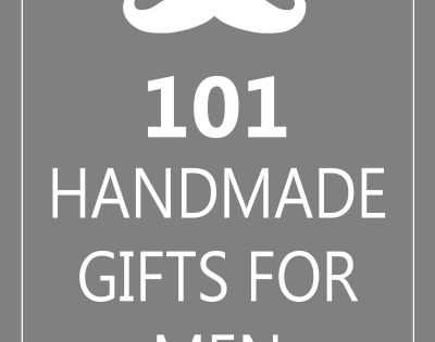 101 Handmade Gifts for Men. Pin now, reference later when you need