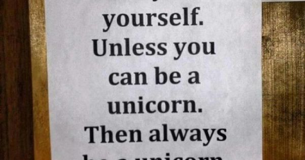 Gotta live this quote. Who doesn't love unicorns.