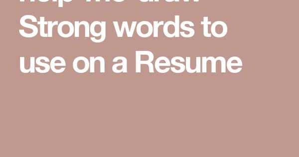 ac0b6b2a13f51b6a13fd201a13f5b923jpg - strong words to use in a resume