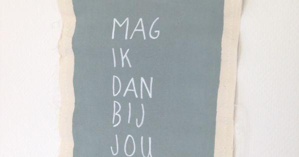 Mag ik dan bij jou a3 canvas doek prachtige tekst op canvas doek met een ophangsysteem van - Hang een doek ...