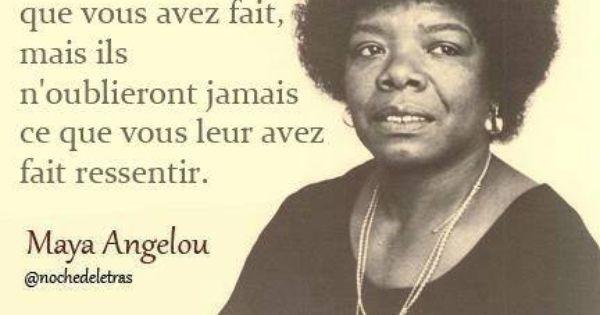 Maya Angelou Ressenti Maya Angelou Citations Sympa Je Pense A Toi