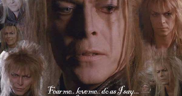 Jareth The Goblin King (David Bowie): Fear Me, Love Me