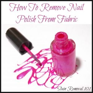 How To Remove Nail Polish From Fabric Clothing Nail Polish Stain Nail Polish Remover Nail Polish