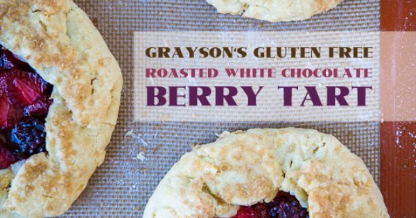 Grayson's Gluten Free Roasted White Chocolate Berry Tart | Recipe