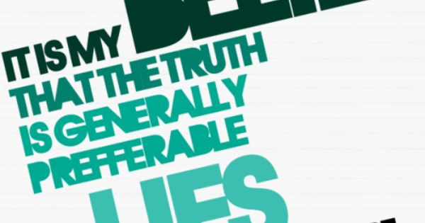 Albus Dumbledore. It is my belief that the truth is generally preferable