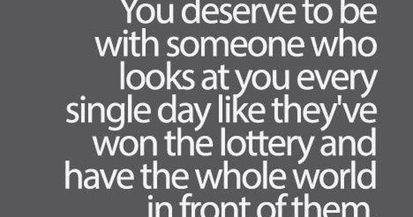 You Deserve A Tada: You Deserve To Be With Someone Who Looks At You Every