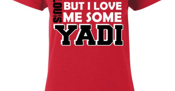 I Love My Husband But I Love Me Some Yadi T Shirts V Neck