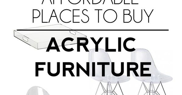 The most affordable places to buy acrylic furniture we for Most affordable furniture