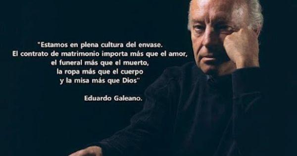 20 Frases De Amor De Eduardo Galeano: Frases De Eduardo Galeano