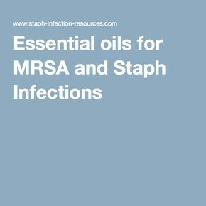Essential Oils For Mrsa And Staph Infections Essential Oils For