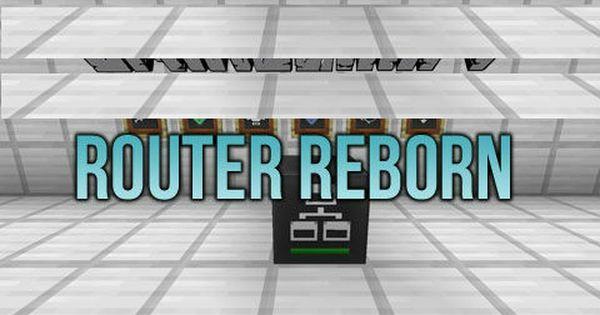Router Reborn Mod 1 12 1 10 2 1 9 4