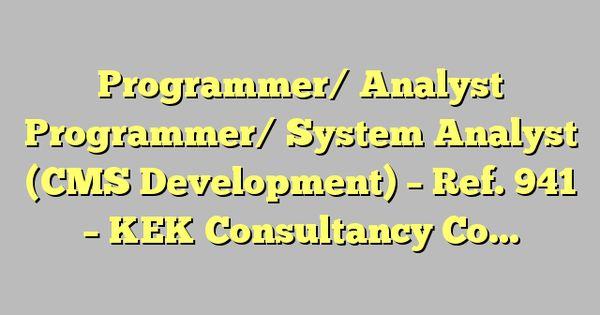 Programmer/ Analyst Programmer/ System Analyst (CMS Development