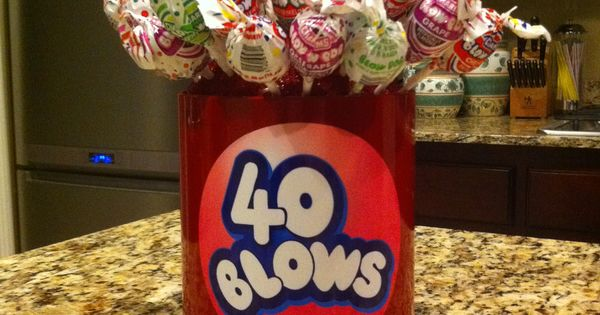 40 BLOWS Birthday treat, good gag gift for the hubby