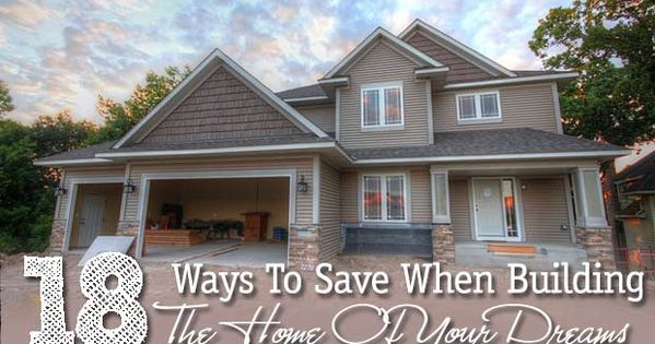{18nways to save when building a house}