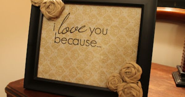 dyi - I love you because frame, so easy! Add a dry