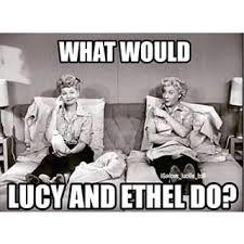 Lucille Ball Ethel Mertz Memes Google Search Love Lucy