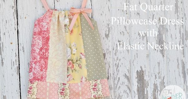 Cute version of a pillowcase dress made from fat quarters and has