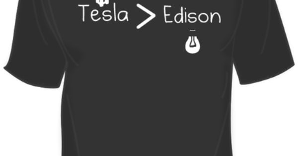 Tesla Edison Shirt | for sjs bday