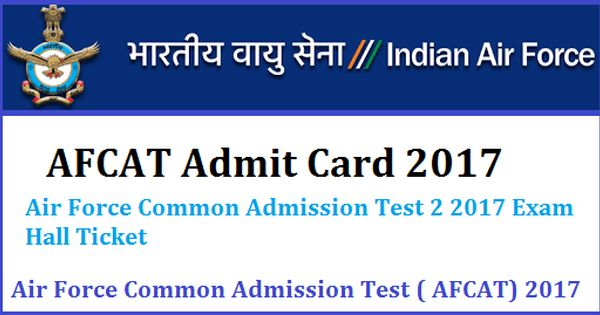 Hightlightsforeducation Afcat 2017 Admit Card Cards Indian Air Force Education