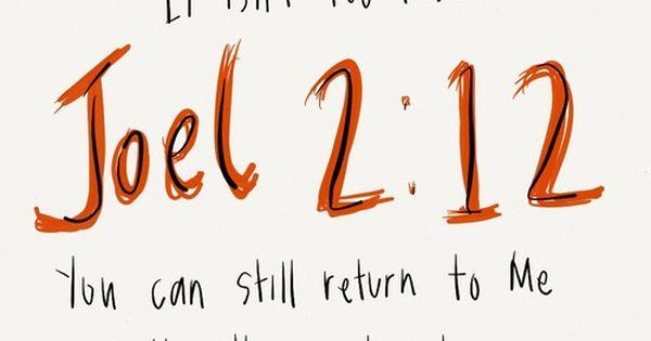 It isn't too late, Joel 2:12, bible scripture verse passage