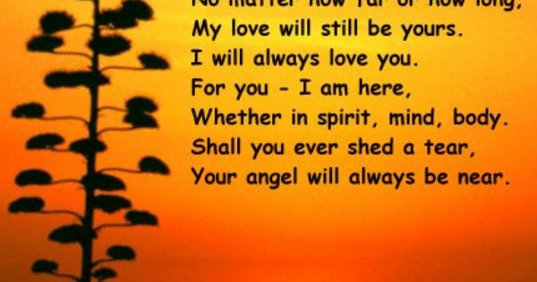 I will always love you. For you, I am here. Shall you ever ...