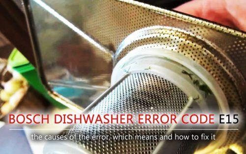 Bosch Dishwasher Error Code E15 Bosch Dishwashers Dishwasher Bosch