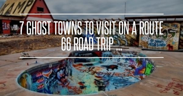 7 Ghost Towns to Visit on a Route66 Road Trip ... →