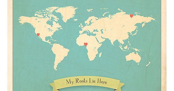 My Roots Map by Rebecca Peragine: Personalize this by placing the heart