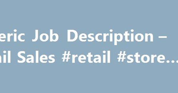 Generic Job Description  Retail Sales Retail Store Coupons
