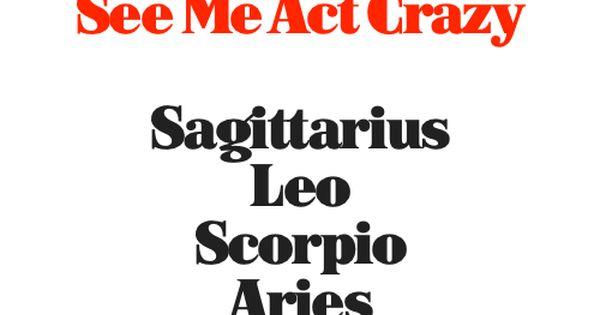 Zodiacs Most Volatile Signs; Sagittarius, Leo, Scorpio, Aries, Gemini.