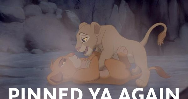 """Pinned ya again."" - Nala says to Simba in Disney's masterpiece, ""The"