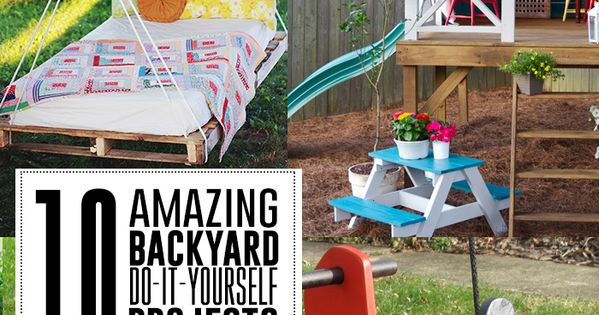 Do It Yourself Project: 10 Amazing Backyard Do-it-yourself Projects You'll Adore