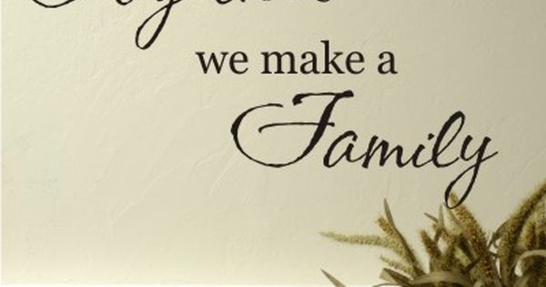 "'Together we make a Family"" quote will look great on a"