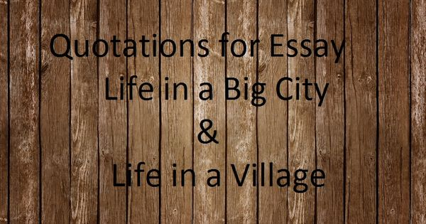Fsc Ics Fa Quotes Intermediate Part 2 English Essays Quotations Life In A Big City Life In A Village By Asad Hussain Quotations Essay City Quotes