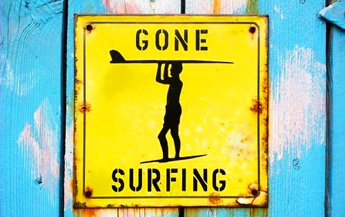 My life motto, although not really a surfer :)