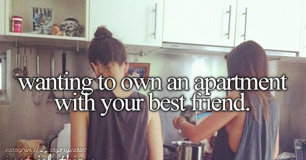Would love to have an apartment with my best friend ...