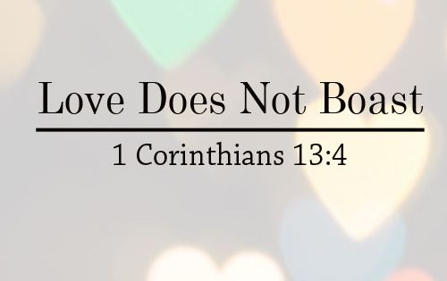 Love Does Not Boast - What Is Love? | What Is Love, Love Is Patient ...