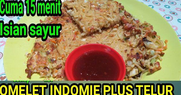Mie Goreng Telur Yuk Buat Omelet Mie Aja Mudah Dan Gak Pake Lama Resep Masakan Masakan Indonesia Masakan