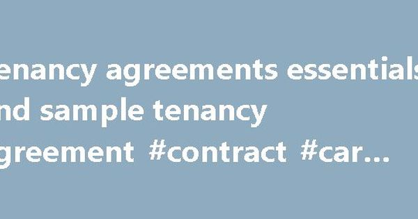 Tenancy agreements essentials and sample tenancy agreement - sample tenancy agreements