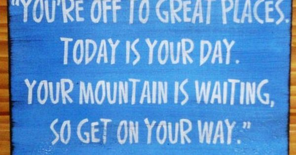 Carpe diem! DrSuess quote