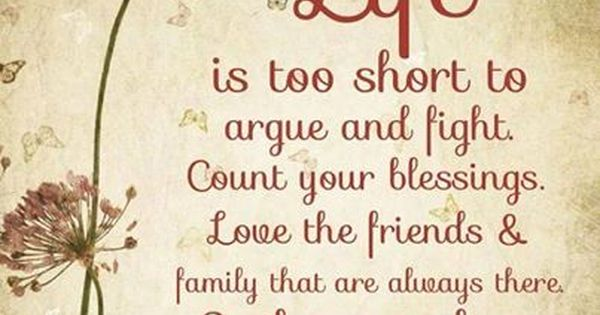 Family Fighting Quotes: Life Is Too Short To Argue And Fight