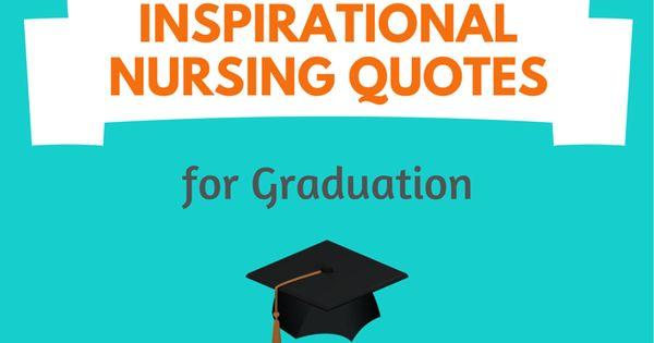 50 Inspirational Nursing Quotes for Graduation #Nursebuff ...