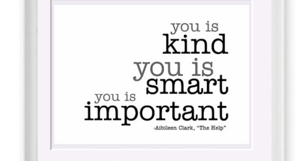 You Is Kind You Is Smart You Is Important Quote 8x10