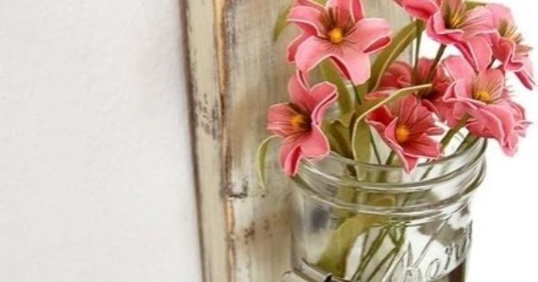 More Mason Jars: Sconce Cottage Decor Vase