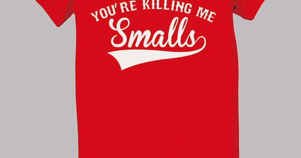 The sandlot- You're killing me smalls! Karley Bush thank you so much