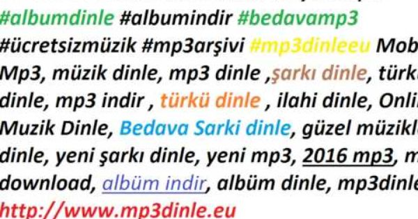 Mp3 Dinle Mp3 Indir Mp3 Yukle Www Mp3dinle Eu Youtube Places To Visit My Love